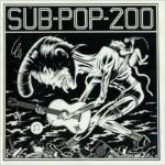 AmRep – A-Z – Compilations On Other Labels – Sub Pop 200