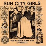 10 Releases From A Departing Year – Sun City Girls – You're Never Alone With A Cigarette