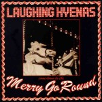 Laughing-Hyenas-Merry-Go-Round