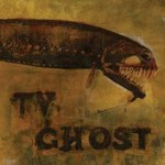 TV Ghost – Cold Fish