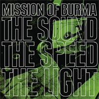 New Music Releases – Mission Of Burma – The Sound The Speed The Light