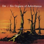 Om-+-Six-Organs-Of-Admittance
