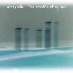 The Crackle Of My Soul - 2009