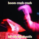 Big-City-Orchestra-Boom-Crash-Crash