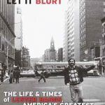 Let It Blurt The Life and Times of Lester Bangs Americas Greatest Rock Critic