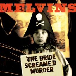 Melvins-The-Bride-Screamed-Murder