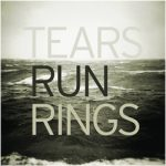 Tears-Run-Rings-Distance