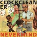 Clockcleaner-Nevermind