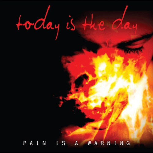 New Music Releases – Today Is The Day – Pain Is A Warning (Black Market Activities)