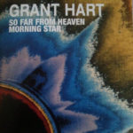 Grant Hart – Morning Star-So Far From Heaven