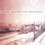 Favez – Headed For The Ocean