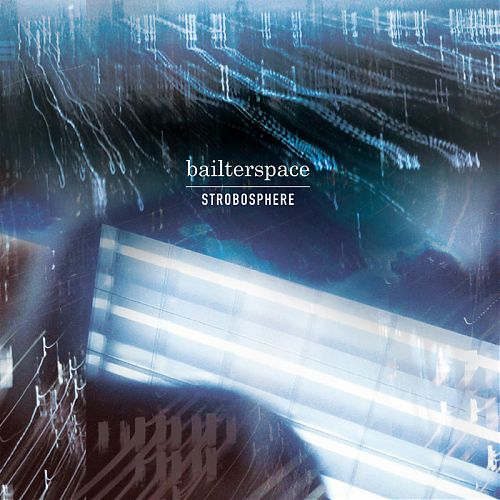 Bailter Space – Strobosphere