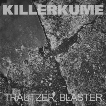 Killerkume – Trautzer Blaster