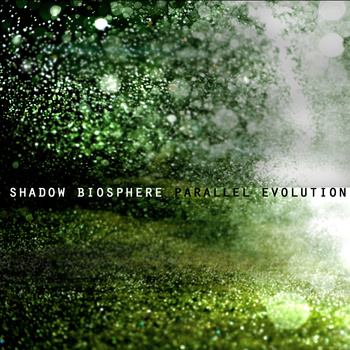 Shadow Biosphere – Parallel Evolution
