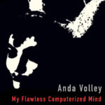Anda Volley – My Flawless Computerized Mind EP