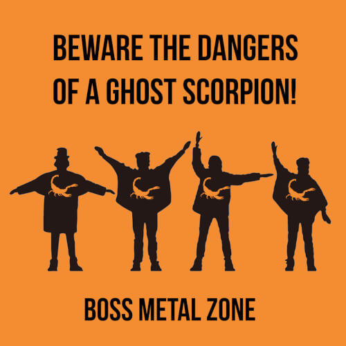Beware the Dangers of a Ghost Scorpion – Boss Metal Zone EP