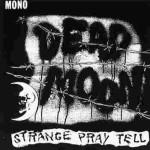 Dead Moon – Strange Pray Tell