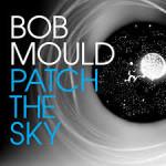 bob-mould--patch-the-sky