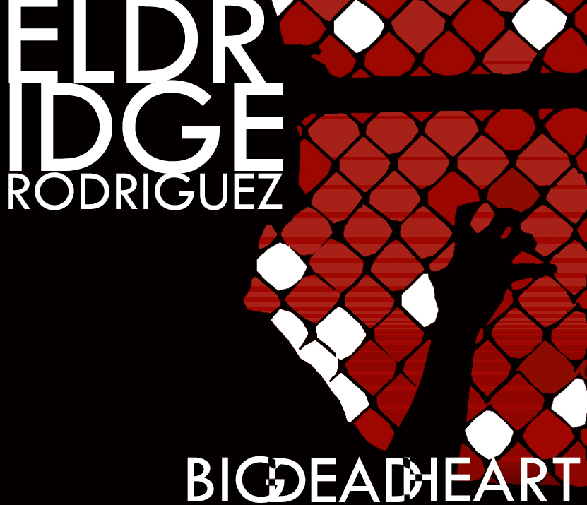 Eldridge Rodriguez Big Dead Heart