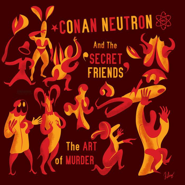 Conan Neutron & The Secret Friends – The Art of Murder