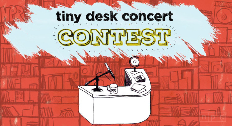 NPR's TIny Desk Contest