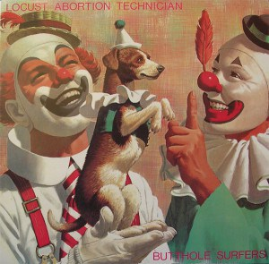 Butthole Surfers - Locust Abortion Technician