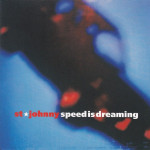 St Johnny – Speed is Dreaming