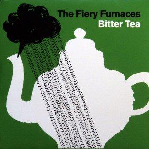The Fiery Furnaces – Bitter Tea