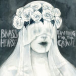 Brass Hearse – Living for the Grave