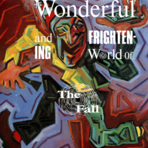 the-fall-the-wonderful-frightening-world-of-the-fall