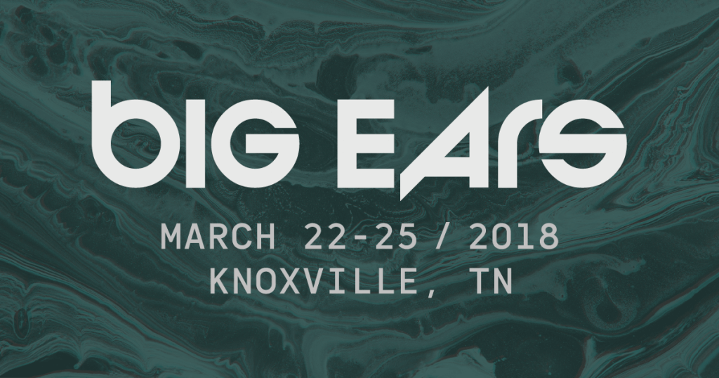 Big Ears 2018 Mix by Andrew Ward!