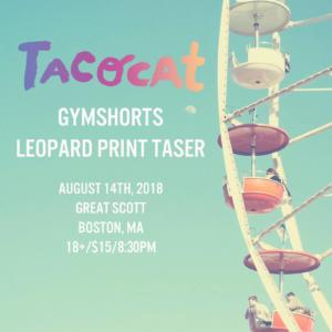 Tacocat-Gymshorts-Leopard-Print-Taser-at-Great-Scott-Poster-300x300 Upcoming Shows - Boston/Providence/NYC: August 2018