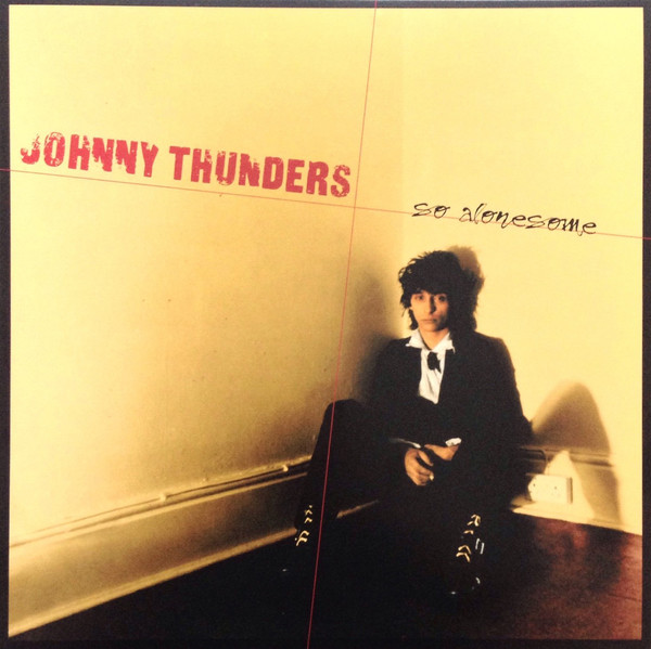Johnny Thunders - So Alonesome