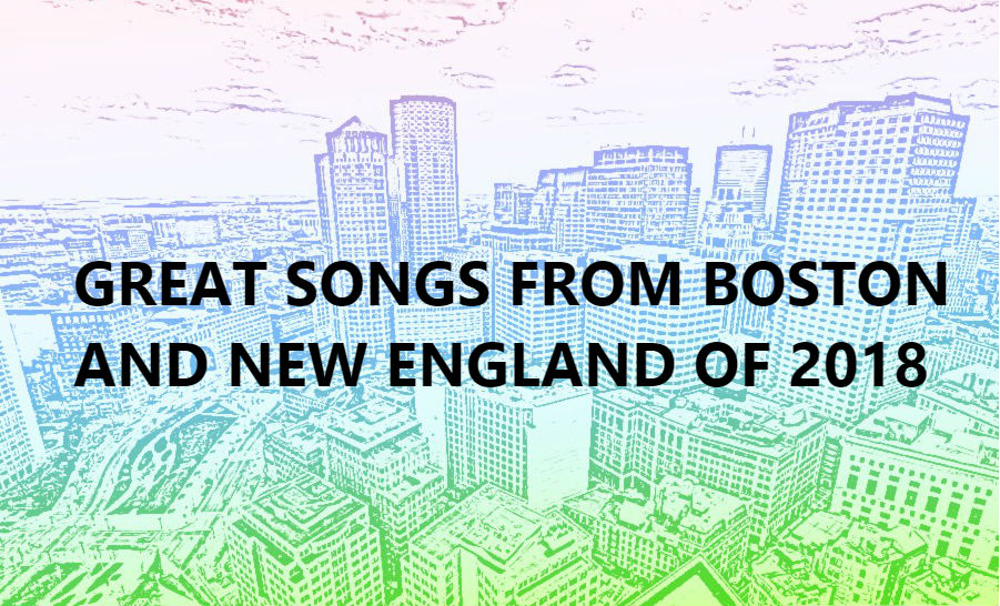 Recap // Best New Music From Boston and New England of 2018 – Songs 41-100