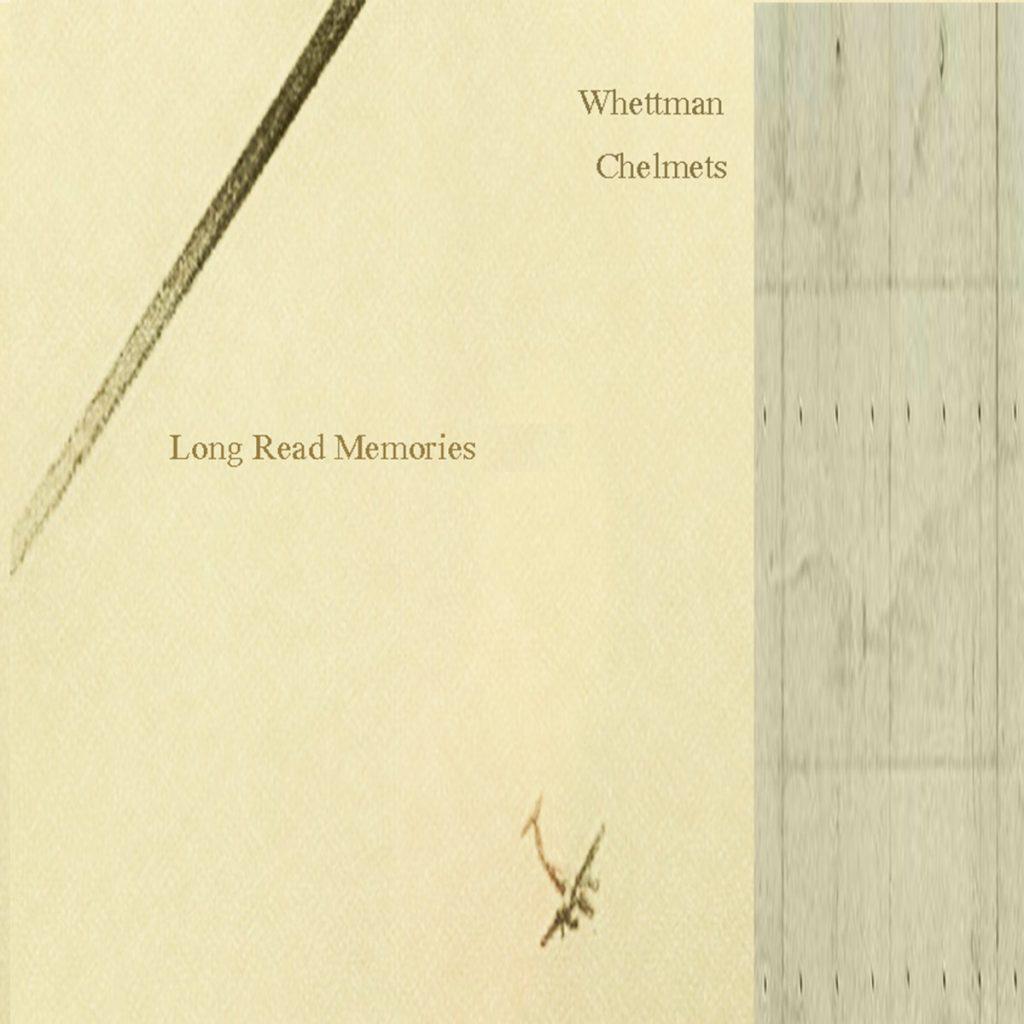 Whettman Chelmets Long Read Memories