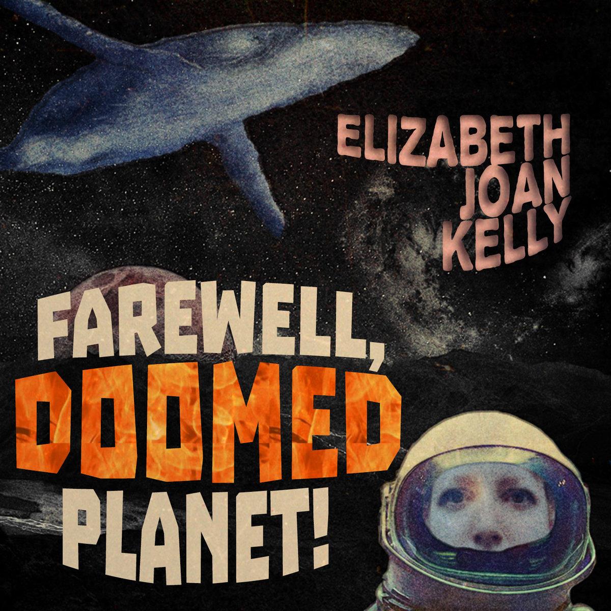Elizabeth Joan Kelly - Farewell Doomed Planet