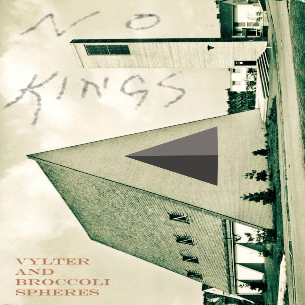 Vylter-Broccoli Spheres - No Kings