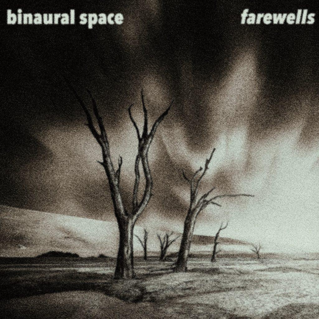 Review: Binaural Space – Farewells