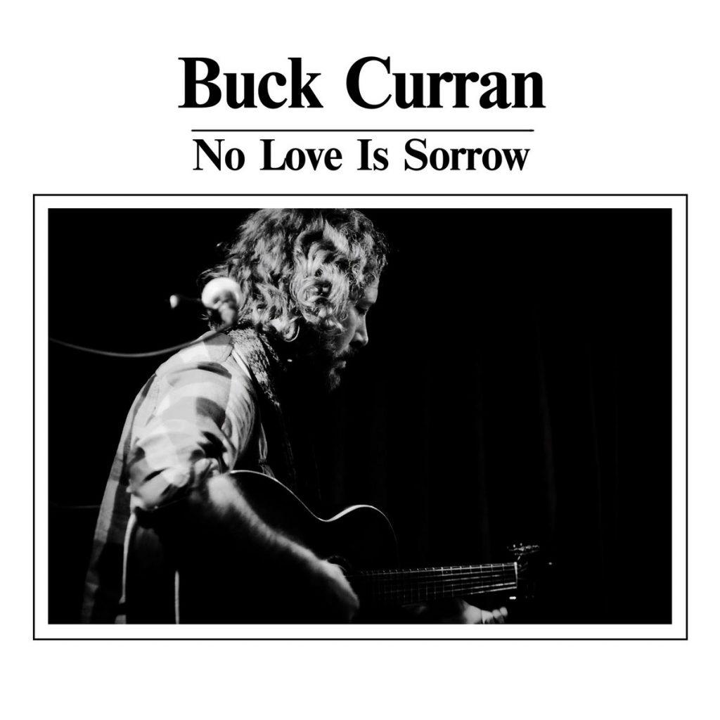 Buck Curran - No Love is Sorrow