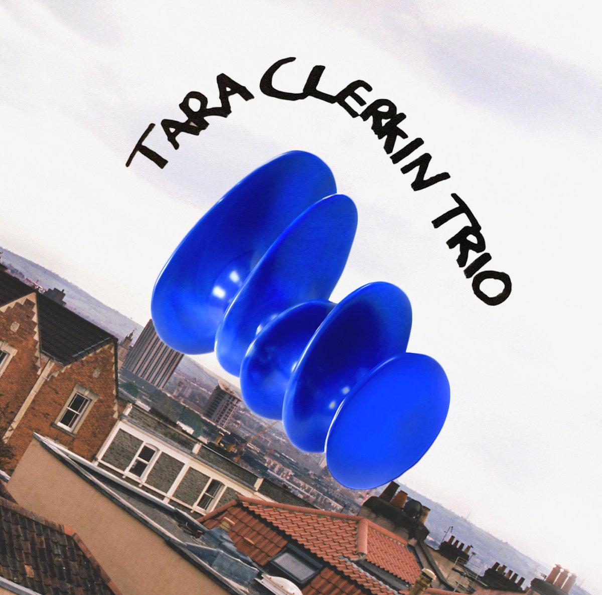 Tara Clerkin Trio - Tara Clerkin Trio (Album Cover)