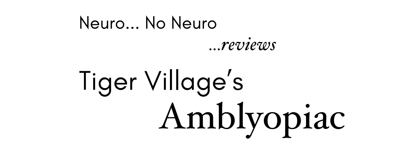 Neuro No Neuro Reviews Tiger Villages Amblyopiac